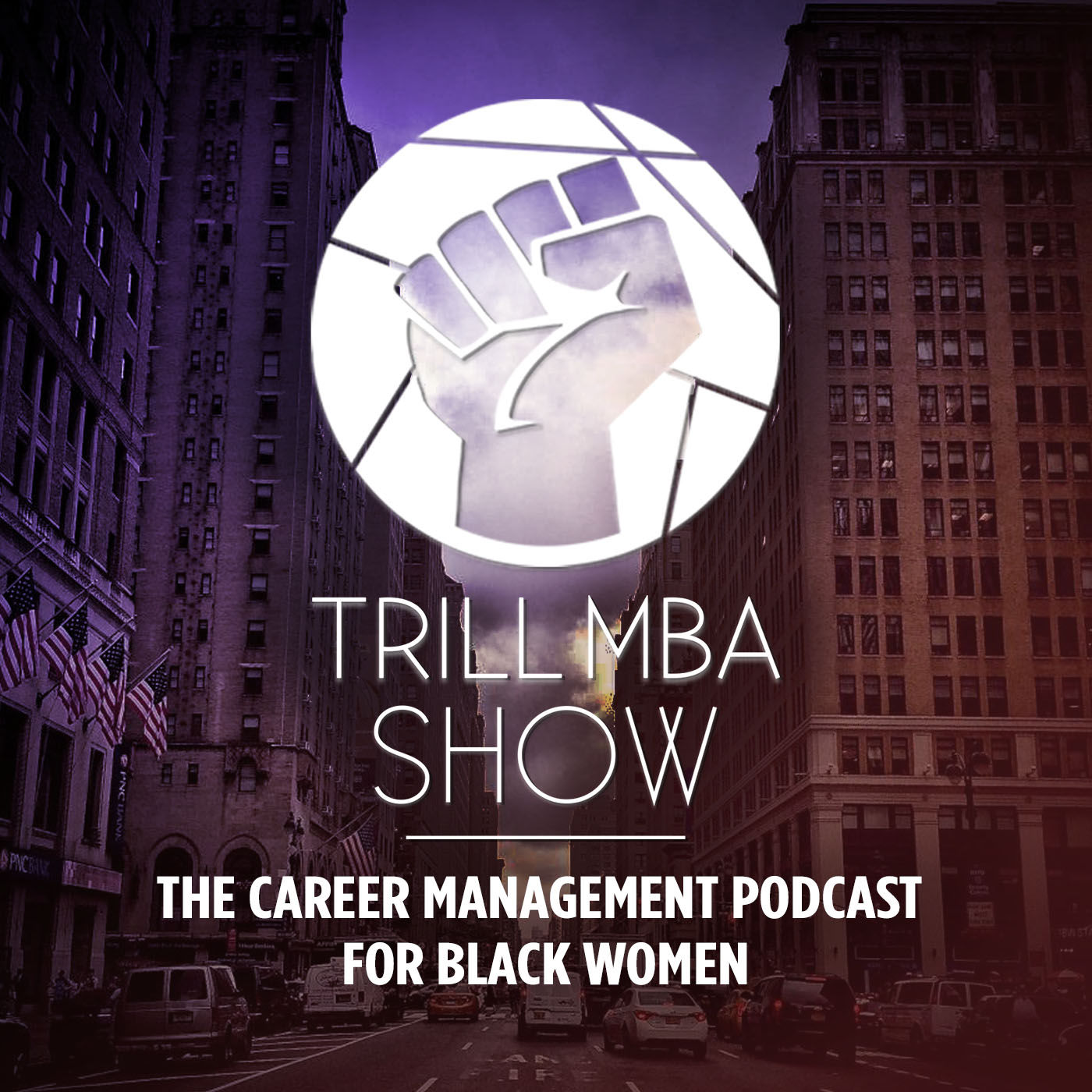 Trill MBA Show - The Career Management Podcast for Black Women